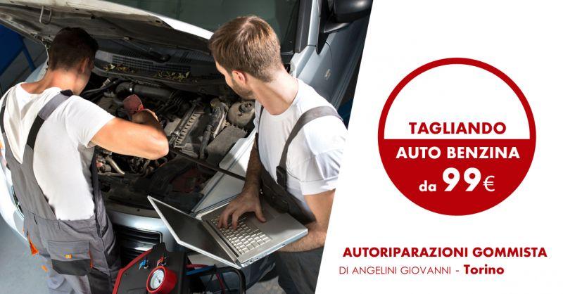 AUTORIPARAZIONI GOMMISTA DI ANGELINI GIOVANNI - offerta Tagliando Auto Benzina Torino